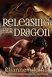 Releasing Her Dragon (Dragon Blood Book 1)
