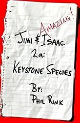 Jimi & Isaac 2a: Keystone Species