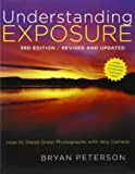 cover of Understanding Exposure, 3rd Edition: How to Shoot Great Photographs with Any Camera