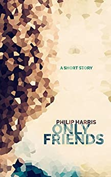 Only Friends by [Harris, Philip]