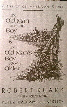 The Old Man and the Boy & The Old Man's Boy Grows Older - 2 Books in One (Classics of American Sport Series)