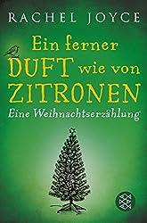 Ein ferner Duft wie von Zitronen: Eine Weihnachtserzählung (nur als E-Book erhältlich) (German Edition)