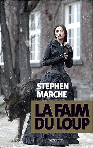 La faim du loup (2016) - Marche Stephen