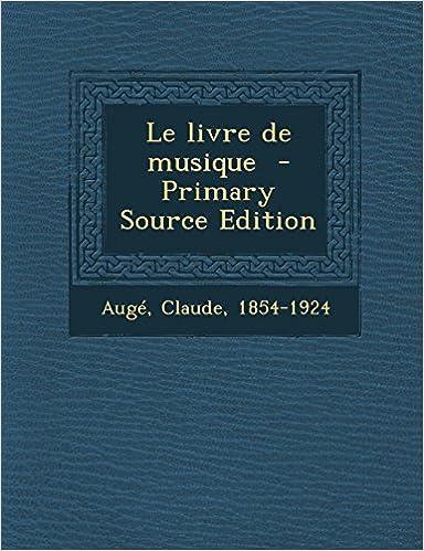 Le Livre De Musique Primary Source Edition French Edition