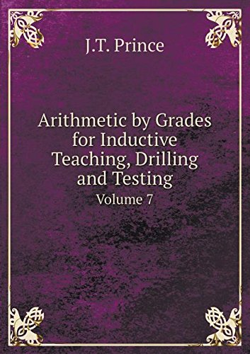 Download Arithmetic by Grades for Inductive Teaching, Drilling and Testing Volume 7 PDF
