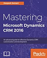 Mastering Microsoft Dynamics CRM 2016 Front Cover