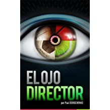 El Ojo Director (Spanish Edition)