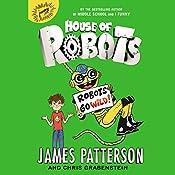 Robots Go Wild!: House of Robots 2 | James Patterson, Chris Grabenstein, Juliana Neufeld - illustrator