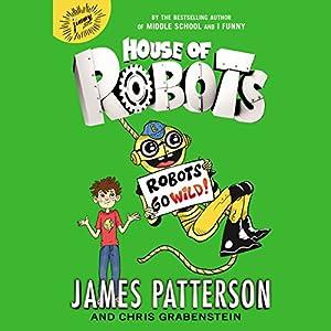 Robots Go Wild! Audiobook