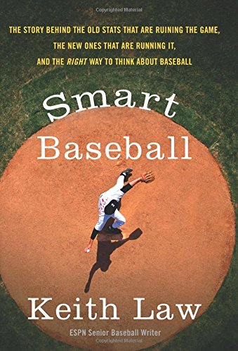 Price comparison product image Smart Baseball: The Story Behind the Old Stats That Are Ruining the Game, the New Ones That Are Running It, and the Right Way to Think About Baseball