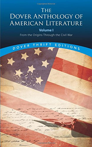 1: The Dover Anthology of American Literature, Volume I: From the Origins Through the Civil War (Dover Thrift Editions) (1 Dover)
