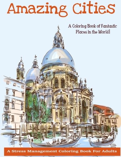 Amazing Cities Adult Coloring Books Of Fantastic Cities