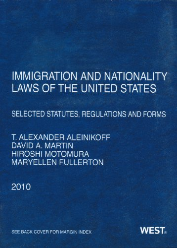 Immigration Nationality Laws of the United States: Selected Statutes, Regulations and Forms, 2010
