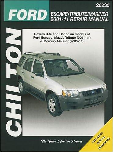 Chilton Total Car Care Ford Escape Mazda Tribute and Mercury Mariner 2001-2011