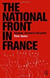The National Front and France : Ideology, Discourse, and Power, Davies, Peter, 0415158664