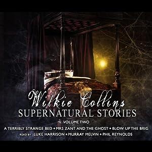Wilkie Collins Supernatural Stories: Volume 2 Audiobook