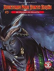 Os Pilares de Pelagia – Aventuras para Quinta Edição #3