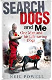 Search Dogs and Me, Neil Powell, 0856408670