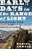 Early Days in the Range of Light, Daniel Arnold, 1582436169
