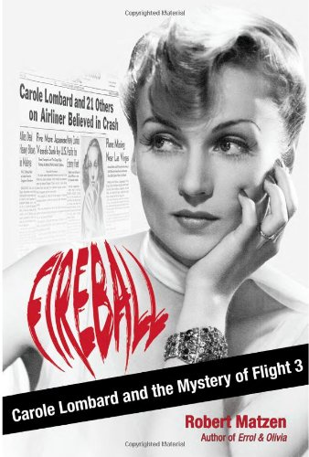 Fireball: Carole Lombard and the Mystery of Flight 3 pdf