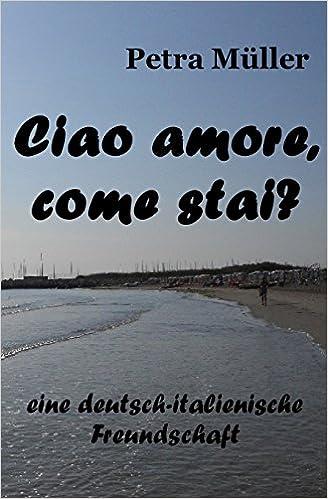 Amazoncom Ciao Amore Come Stai German Edition 9781543054842