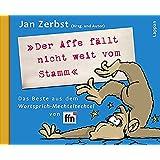 """""""Der Affe fällt nicht weit vom Stamm"""": Das Beste aus dem Wortsprich-Mechteltechtel von ffn"""