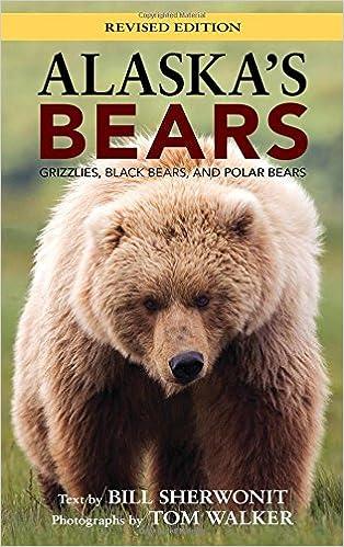 Alaska's Bears: Grizzlies, Black Bears, and Polar Bears, Revised Edition (Alaska Pocket Guide)