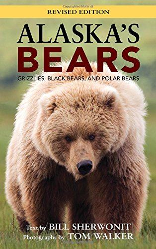 Alaska's Bears: Grizzlies, Black Bears, and Polar Bears, Revised Edition (Alaska Pocket Guide)