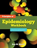 Principles of Epidemiology Workbook: Exercises and Activities