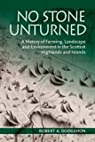 img - for No Stone Unturned: A History of Farming, Landscape and Environment in the Scottish Highlands and Islands by Robert A. Dodgshon (2015-06-01) book / textbook / text book