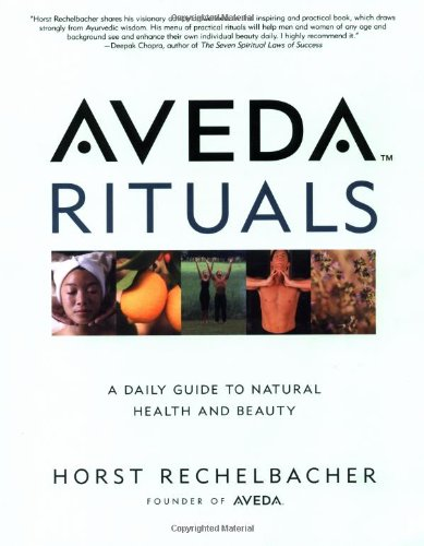 Aveda Rituals : A Daily Guide to Natural Health and Beauty from Brand: Holt Paperbacks