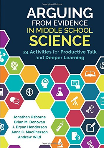 Arguing From Evidence in Middle School Science: 24 Activities for Productive Talk and Deeper Learning Activity Books Earth Science