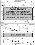 Pass Route Combinations of the 5 Wide Offense, Bill Renner, 1495940292