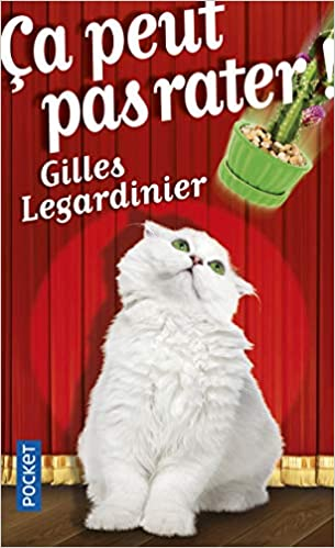 Ca Peut Pas Rater French Edition Gilles Legardinier
