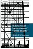 Philosophical Foundations of Human Rights (Philosophical Foundations of Law)