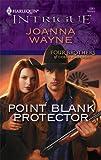 Point Blank Protector, Joanna Wayne, 0373693087