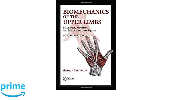 Biomechanics of the Upper Limbs : Mechanics, Modeling and Musculoskeletal Injuries