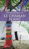 Le Chaman blanc par Dacquay