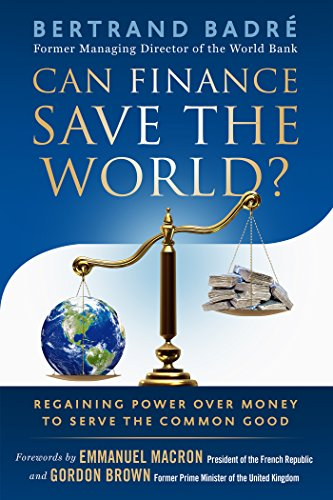 [FREE] Can Finance Save the World?: Regaining Power over Money to Serve the Common Good<br />P.D.F