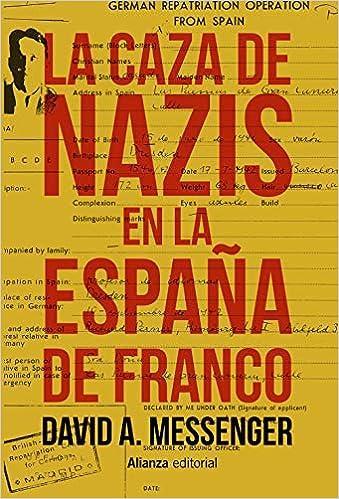 La caza de nazis en la España de Franco El libro universitario - Ensayo: Amazon.es: Messenger, David A., Pradera, Alejandro: Libros