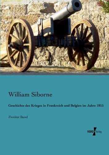 Download Geschichte des Krieges in Frankreich und Belgien im Jahre 1815: Zweiter Band (Volume 2) (German Edition) ebook