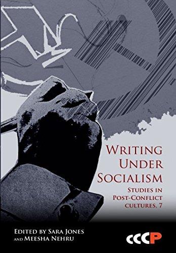 Read Online Writing Under Socialism (Studies in Post-Conflict Cultures) ebook