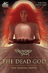 The Dead God: The Graphic Novel (The Foreworld Saga: The Dead God)