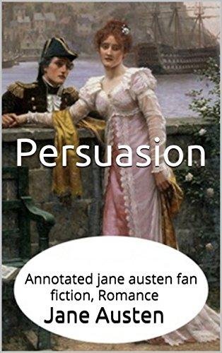 Persuasion: Annotated jane austen fan fiction, Romance