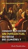 Comment peut-on être intellectuel au siècle des lumières ? par Chaussinand-Nogaret