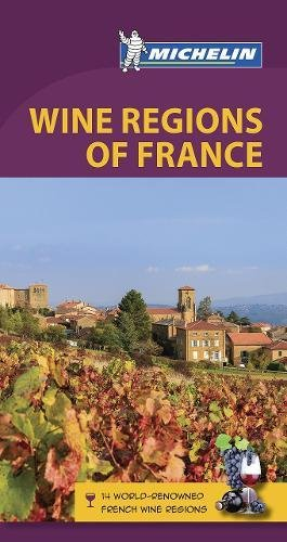 Michelin Green Guide Wine Regions of France: Travel Guide (Green Guide/Michelin) by Michelin