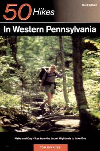 Explorer's Guide 50 Hikes in Western Pennsylvania: Walks and Day Hikes from the Laurel Highlands to Lake Erie (Third Edition)  (Explorer's 50 - Lake George Ny Shopping In