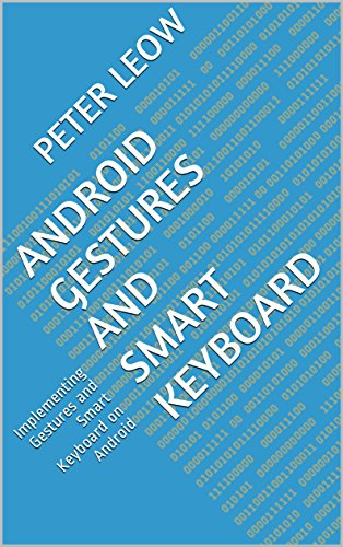 Android Gestures and Smart Keyboard: Implementing Gestures and Smart Keyboard on Android