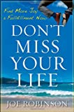 Don't Miss Your Life, Joe Robinson, 0470470127