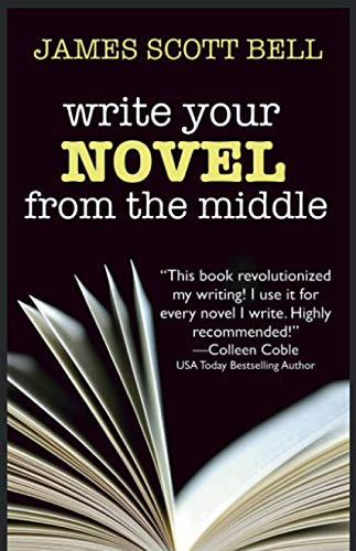 Write Your Novel From The Middle: A New Approach for Plotters, Pantsers and Everyone in Between: Amazon.es: Bell, James Scott: Libros en idiomas extranjeros